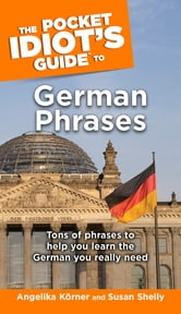 The Pocket Idiot's Guide to German Phrases ebook by Angelika Korner,Susan Shelly