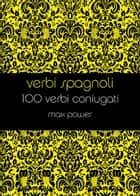 Verbi spagnoli ebook by Max Power