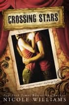 Crossing Stars ebook by Nicole Williams