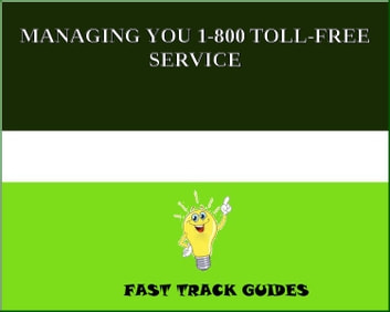 MANAGING YOU 1-800 TOLL-FREE SERVICE ebook by Alexey