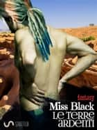 Le terre ardenti eBook by Miss Black