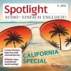Englisch lernen Audio - Kalifornien - Spotlight Audio 8/14 - California Special audiobook by