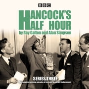 Hancock's Half Hour: Series 3 - Ten episodes of the classic BBC Radio comedy series audiobook by Ray Galton, Alan Simpson