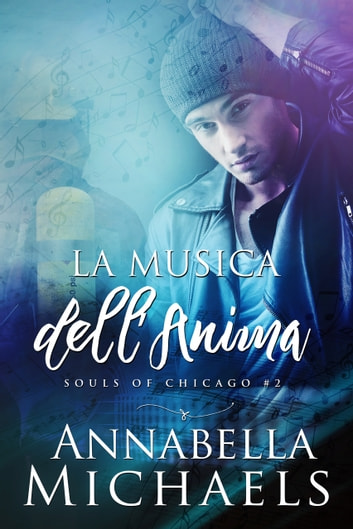 La Musica dell'Anima eBook by Annabella Michaels