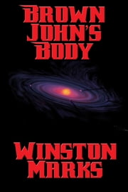 Brown John's Body ebook by Winston Marks