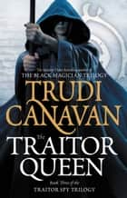 The Traitor Queen ebook by Trudi Canavan