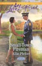 Small-Town Fireman (Mills & Boon Love Inspired) (Gordon Falls, Book 6) ebook by Allie Pleiter