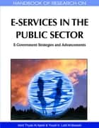 Handbook of Research on E-Services in the Public Sector - E-Government Strategies and Advancements ebook by Abid Thyab Al Ajeeli, Yousif A. Latif Al-Bastaki