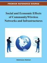 Social and Economic Effects of Community Wireless Networks and Infrastructures ebook by