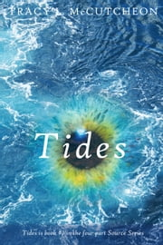 Tides - Book #1 in the four part Source Series ebook by Tracy L. McCutcheon