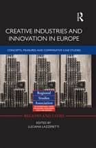 Creative Industries and Innovation in Europe ebook by Luciana Lazzeretti