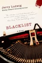 Blacklist - A Novel ebook by Jerry Ludwig