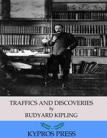 Traffics and Discoveries ebook by Rudyard Kipling