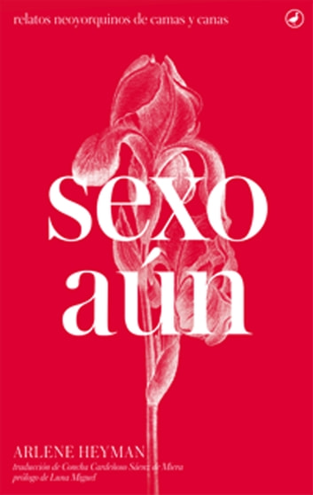 Sexo aún ebook by Arlen Heyman