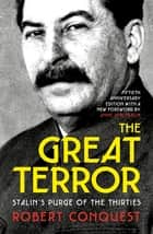 The Great Terror - Stalin's Purge of the Thirties ebook by Robert Conquest