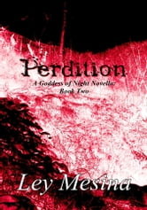 Perdition (A Goddess of Night Novella: Book Two) ebook by Ley Mesina