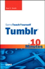 Sams Teach Yourself Tumblr in 10 Minutes ebook by Bud E. Smith