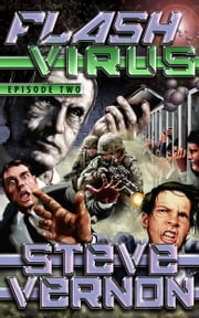 Flash Virus: Episode Two - The Whispering Cage ebook by Steve Vernon