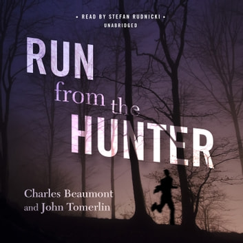 Run from the Hunter audiobook by Charles Beaumont,John Tomerlin,Susan Hanfield