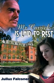 Mr Carrick is Laid To Rest ebook by Julius Falconer