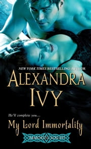 My Lord Immortality ebook by Alexandra Ivy