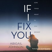If I Fix You audiobook by Abigail Johnson
