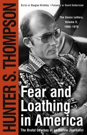 Fear and Loathing in America - The Brutal Odyssey of an Outlaw Journalist ebook by Hunter S. Thompson