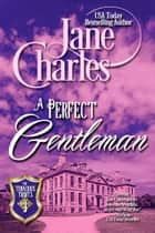 A Perfect Gentleman (Tenacious Trents - #3) ebook by Jane Charles