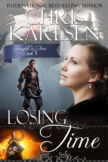 Losing Time - Knights in TIme, #5 ebook by Chris Karlsen