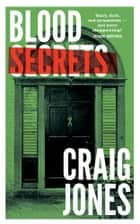 Blood Secrets ebook by Craig Jones