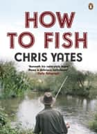 How to Fish ebook by
