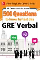 McGraw-Hill Education 500 GRE Verbal Questions to Know by Test Day ebook by Shannon Reed