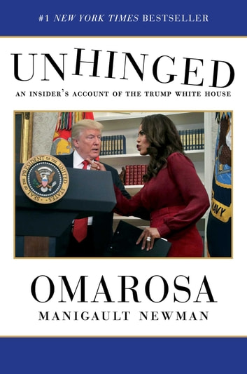 Unhinged - An Insider's Account of the Trump White House ekitaplar by Omarosa Manigault Newman