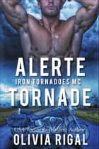 Alerte tornade eBook by Olivia Rigal