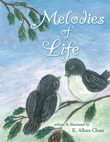 Melodies of Life ebook by K. Allura Chase