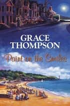 Paint on the Smiles ebook by Grace Thompson