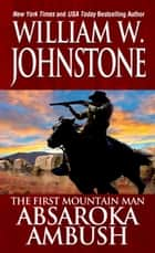 Absaroka Ambush 電子書籍 by William W. Johnstone