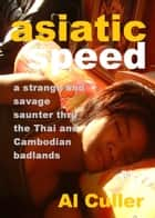 Asiatic Speed ebook by Al Culler