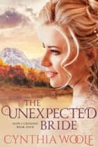 The Unexpected Bride ebook by Cynthia Woolf