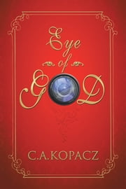 Eye of God ebook by C.A. Kopacz