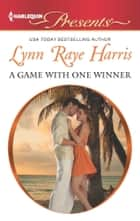 A Game with One Winner ebook by Lynn Raye Harris