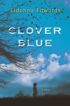 Clover Blue ebook by Eldonna Edwards