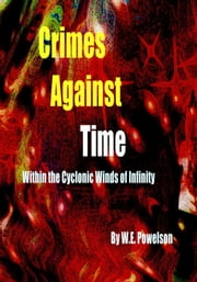 Crimes Against Time ebook by W.E. Powelson