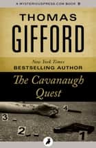 The Cavanaugh Quest ebook by Thomas Gifford