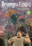 Revenge of the Flunkies ebook by Glen Solosky