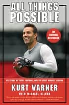 All Things Possible ebook by Kurt Warner