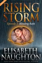 Blinding Rain, Season 2, Episode 7 ebook by Elisabeth Naughton, Julie Kenner, Dee Davis