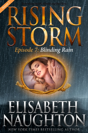 Blinding Rain, Season 2, Episode 7 ebook by Elisabeth Naughton,Julie Kenner,Dee Davis