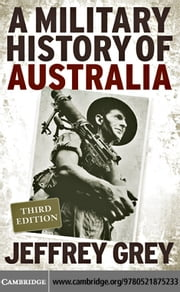 A Military History of Australia ebook by Grey,Jeffrey