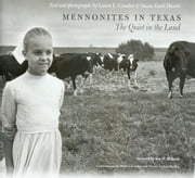 Mennonites in Texas: The Quiet in the Land ebook by Camden, Laura L.